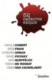 Harold Cobert et Irène Frain - 52 cadavres exquis.
