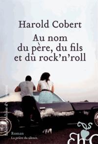 Harold Cobert - Au nom du père, du fils et du rock'n'roll.