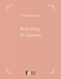 Harold Cobert - Petit éloge du charme.