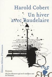 Harold Cobert - Un hiver avec Baudelaire.