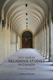 Harold Coward - Fifty Years of Religious Studies in Canada - A Personal Retrospective.