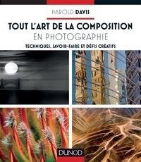 Harold Davis - Compositions photographiques créatives - Techniques, savoir-faire et défis artistiques.
