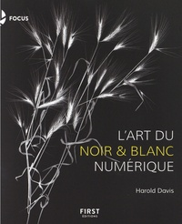 Harold Davis - La photographie en noir et blanc.