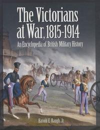 Harold E. Raugh - The Victorians at War, 1815-1914 : An Encyclopedia of British Military History.