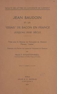 Harold F. Kynaston-Snell - Jean Baudoin et les Essais de Bacon en France jusqu'au XVIIIe siècle - Thèse pour le doctorat de l'Université de Clermont, mention Lettres.