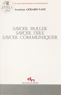 Harold H. Chipman et Anna d'Andréa - Savoir parler, savoir dire, savoir communiquer.