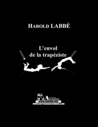 Harold Labbé et Pierre M. Gay - Envol de la trapéziste (L').