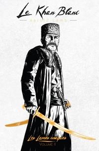 Harold Lamb - Les Lames cosaques Tome 2 : Le Khan Blanc.