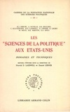Harold Lasswell et Daniel Lerner - Les sciences de la politique aux Etats-Unis.