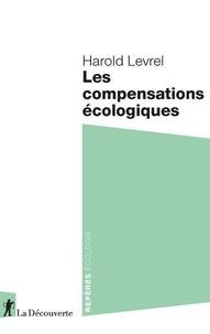 Harold Levrel - Les compensations écologique.