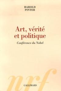 Harold Pinter - Art, vérité et politique - Conférence du Nobel.