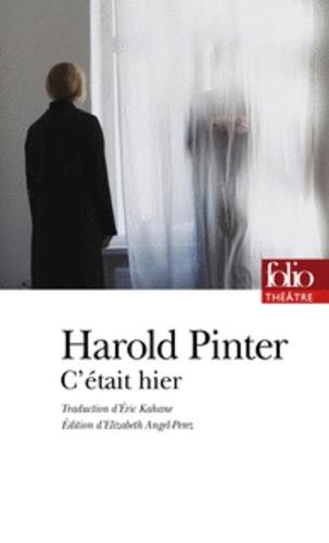 Harold Pinter - C'était hier.