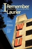 Harold Remus et Rose Blackmore - I Remember Laurier - Reflections by Retirees on Life at WLU.