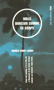 Harold Sonny Ladoo - Nulle douleur comme ce corps.