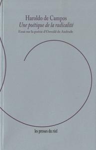 Haroldo de Campos - Une poétique de la radicalité - Essai sur la poésie d'Oswald de Andrade.