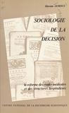 Haroun Jamous et Bernard Pons-Vignon - Sociologie de la décision : la réforme des études médicales et des structures hospitalières.