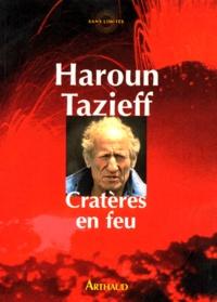 Haroun Tazieff - Cratères en feu.