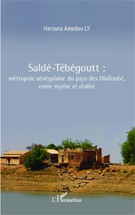 Histoiresdenlire.be Saldé-Tébégoutt - Métropole sénégalaise du pays des Dialloubé, entre mythe et réalité Image