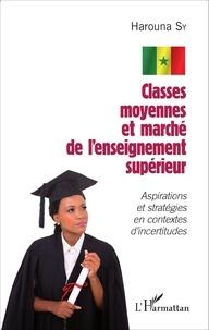 Harouna Sy - Classes moyennes et marché de l'enseignement supérieur - Aspirations et stratégies en contextes d'incertitudes.