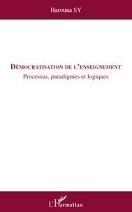 Harouna Sy - Démocratisation de l'enseignement - Processus, paradigmes et logiques.