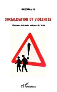 Harouna Sy - Socialisation et violences - Violences de l'école, violences à l'école.