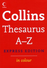 Harper Collins - Collins Thesaurus A-Z - Express Edition.