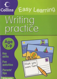 Harper Collins publishers - Collins Easy Learning : Writing Practice - Age 7-9.