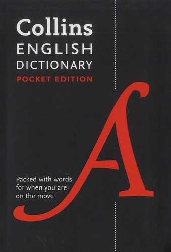 Harper Collins publishers - Collins English Dictionary - Pocket Edition.