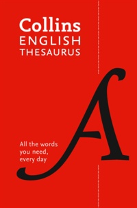 Harper Collins publishers - Collins English Thesaurus.