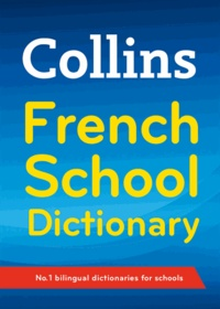 Harper Collins publishers - Collins French School Dictionary.