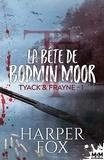 Harper Fox et  Domitille - La Bête de Bodmin Moor - Tyack & Frayne, T1.