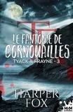 Harper Fox et  Domitille - Le fantôme de Cornouailles - Tyack & Frayne, T3.