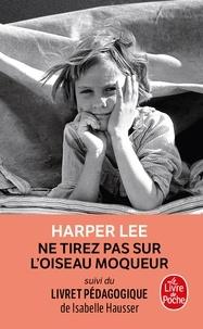 Ebook forouzan télécharger Ne tirez pas sur l'oiseau moqueur  - Suivi d'un livret pédagogique en francais par Harper Lee