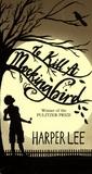 Harper Lee - To Kill a Mockingbird.