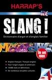 Harrap - Slang ! - Dictionnaire d'argot et d'anglais familier.