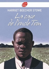 Harriet Beecher-Stowe - La case de l'oncle Tom - Texte abrégé.