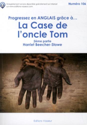 Harriet Beecher-Stowe - Progressez en anglais grâce à La Case de l'oncle Tom (deuxième partie).