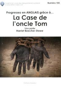 Harriet Beecher-Stowe - Progressez en anglais grâce à La Case de l'oncle Tom (première partie).