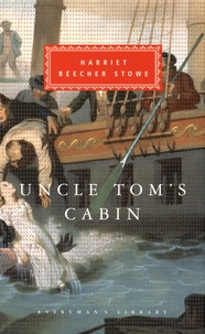 Harriet Beecher-Stowe - Uncle Tom's Cabin.