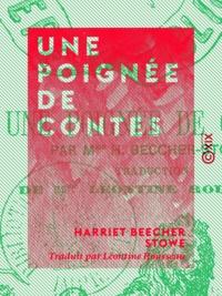 Harriet Beecher Stowe et Léontine Rousseau - Une poignée de contes.