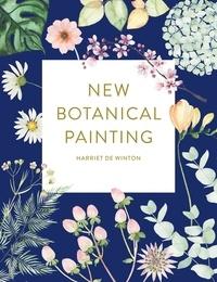 Harriet de Winton - New Botanical Painting.