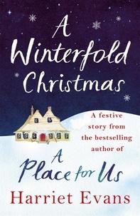 Harriet Evans - A Winterfold Christmas - A Harriet Evans novella.