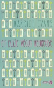 Harriet Evans - Et Ellie vécut heureuse.