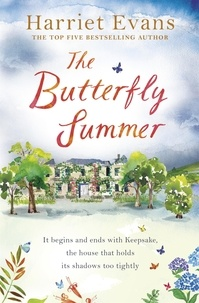 Harriet Evans - The Butterfly Summer - From the Sunday Times bestselling author of THE GARDEN OF LOST AND FOUND and THE WILDFLOWERS.