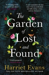 Harriet Evans - The Garden of Lost and Found - The gripping and heart-breaking Sunday Times bestseller.