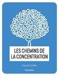 Harriet Griffey - Les chemins de la concentration.