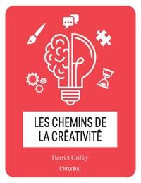 Livre au format pdf à télécharger gratuitement Les chemins de la créativité in French par Harriet Griffey CHM PDF DJVU