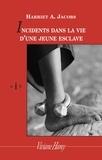 Harriet Jacobs - Incidents dans la vie d'une jeune esclave.