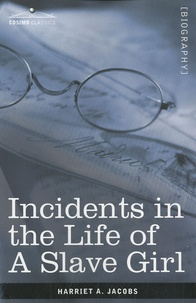 Harriet Jacobs - Incidents in the Life of a Slave Girl.