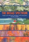 Harriet K. Stratis et Britt Salvesen - The Broad Spectrum - Studies in the Materials, Techniques and Conservation of Color on Paper.